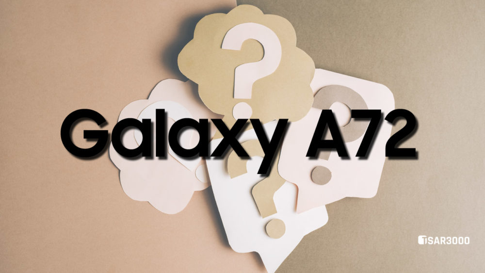 Samsung Galaxy A72 Must Know Questions and Answers